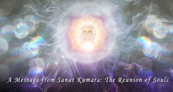 A-Message-from-Sanat-Kumara-The-Reunion-of-Souls1.jpg